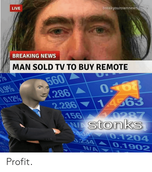 News, Breaking News, and Live: breakyourownnews.com  LIVE  BREAKING NEWS  MAN SOLD TV TO BUY REMOTE  560  286  .9%  0.12%  14563  2.286  .156  WAStonks  0287  02  0.1204  0.234  0.1902  213  0ZT  NA Profit.
