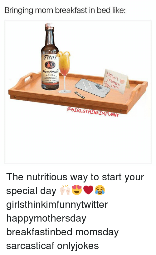 In Bed Like: Bringing mom breakfast in bed like  Titos  Handmade  VODKA  @GIRLSTHINKIMFONNY The nutritious way to start your special day 🙌🏻😍❤️😂 girlsthinkimfunnytwitter happymothersday breakfastinbed momsday sarcasticaf onlyjokes