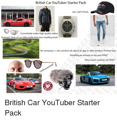 How Much Is A New Starter >> British Car Youtuber Starter Pack Cin G All Caps Titles 20 D