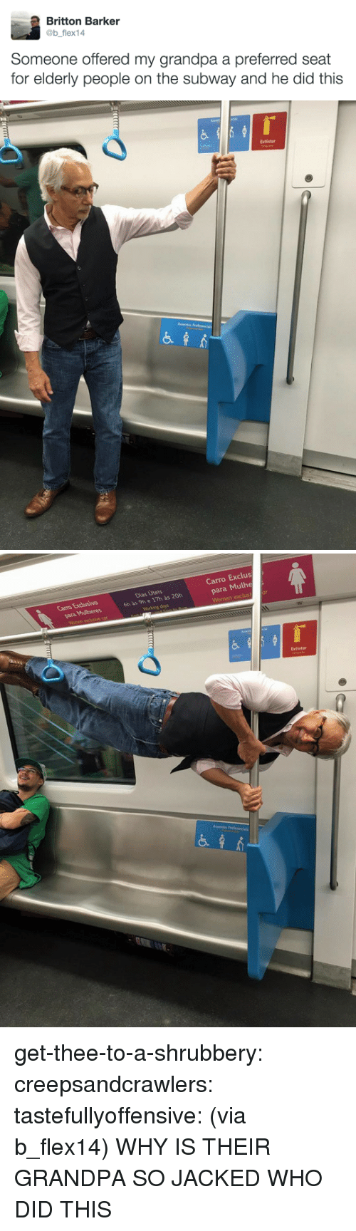 Bilbo, Subway, and Target: Britton Barker  @b flex14  Someone offered my grandpa a preferred seat  for elderly people on the subway and he did this   Extintor   Carro Exclus  para Mulhe  Carro Excusivo  Dias Úteis  6h às 9h e 17h às 20h  Extintor get-thee-to-a-shrubbery:  creepsandcrawlers:  tastefullyoffensive:  (via b_flex14)  WHY IS THEIR GRANDPA SO JACKED WHO DID THIS