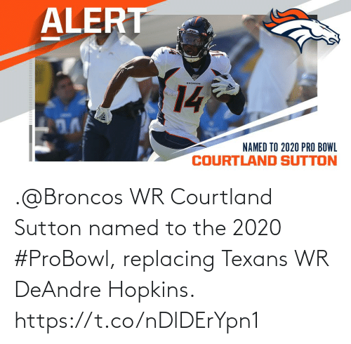 Texans: .@Broncos WR Courtland Sutton named to the 2020 #ProBowl, replacing Texans WR DeAndre Hopkins. https://t.co/nDlDErYpn1