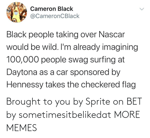 sprite: Brought to you by Sprite on BET by sometimesitbelikedat MORE MEMES