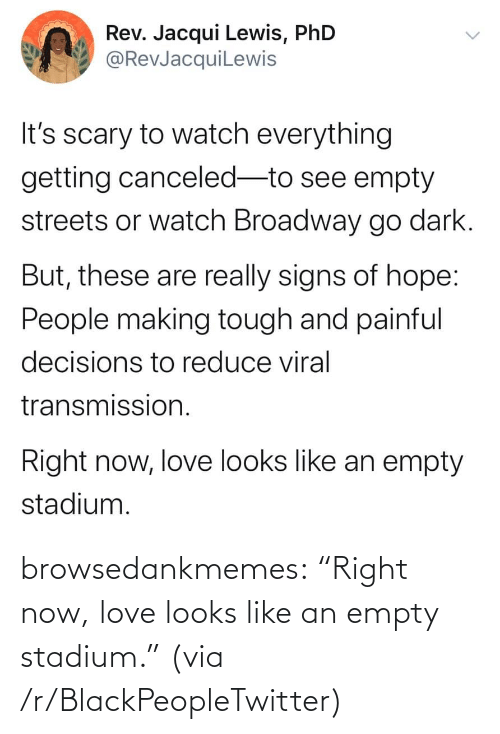"empty: browsedankmemes:  ""Right now, love looks like an empty stadium."" (via /r/BlackPeopleTwitter)"