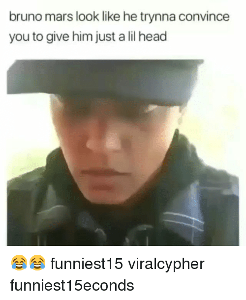 Bruno Mars, Funny, and Head: bruno mars look like he trynna convince  you to give him just a lil head 😂😂 funniest15 viralcypher funniest15econds