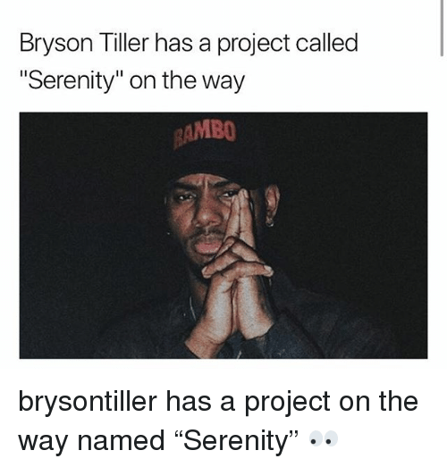 """Bryson Tiller: Bryson Tiller has a project called  Serenity"""" on the way  MBO brysontiller has a project on the way named """"Serenity"""" 👀"""