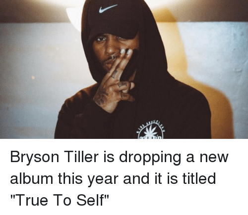 """Bryson Tiller: Bryson Tiller is dropping a new album this year and it is titled """"True To Self"""""""