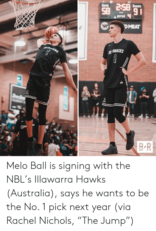 """Australia, Hawks, and Next: BS 8S  91  Buasts  ome  parind  DMEAT  vin&CHS  1  BR Melo Ball is signing with the NBL's Illawarra Hawks (Australia), says he wants to be the No. 1 pick next year  (via Rachel Nichols, """"The Jump"""")"""