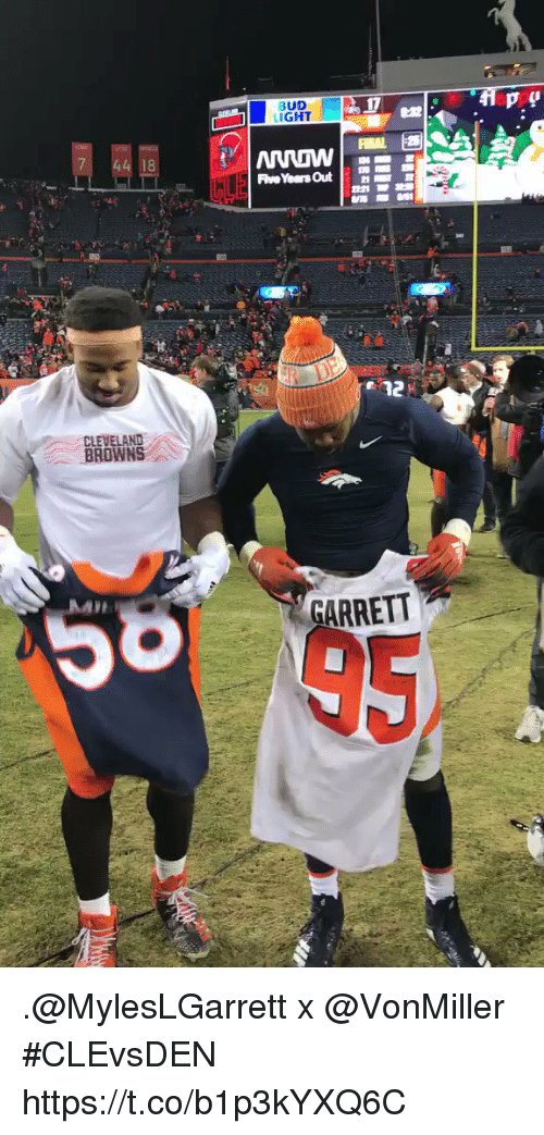 Cleveland Browns, Memes, and Browns: BUD  LIGHT  18  92  CLEVELAND  BROWNS  GARRETT  95 .@MylesLGarrett x @VonMiller   #CLEvsDEN https://t.co/b1p3kYXQ6C