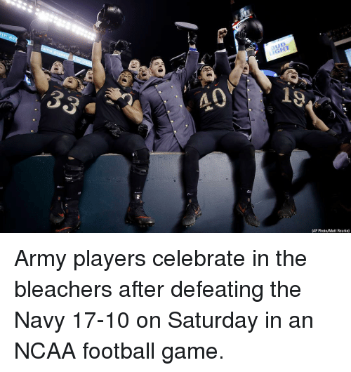 Football, Memes, and Army: BUD  LIGHT  40  (AP Photo/Matt Rourke) Army players celebrate in the bleachers after defeating the Navy 17-10 on Saturday in an NCAA football game.