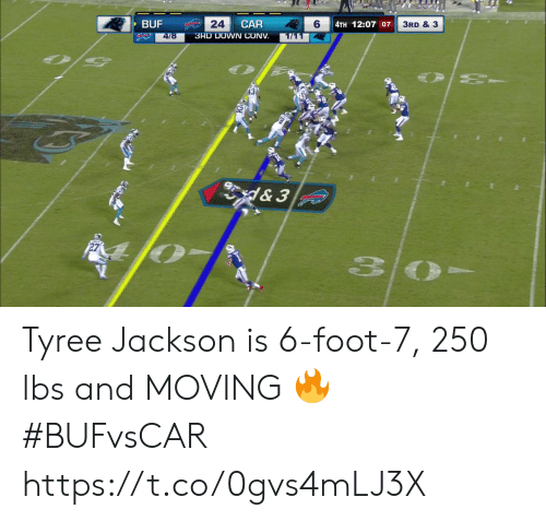 tyree: BUF  24  CAR  6  4TH 12:07 07  3RD & 3  3RD DOWN CONV  4/8  1/11  & 3 Tyree Jackson is 6-foot-7, 250 lbs and MOVING 🔥  #BUFvsCAR https://t.co/0gvs4mLJ3X