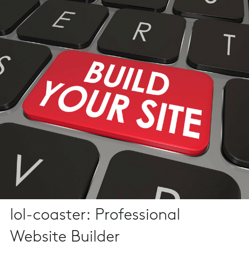 Build Your: BUILD  YOUR SITE lol-coaster:  Professional Website Builder