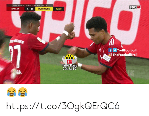 bundesliga: BUNDESLIGA ON FOX DER KLASSIKER  FOX  BAYERN  4-0  DORTMUND  42:50  fTrollFootball  O TheFootballTroll  DVD  Title Race  2018/19 😂😂 https://t.co/3OgkQErQC6