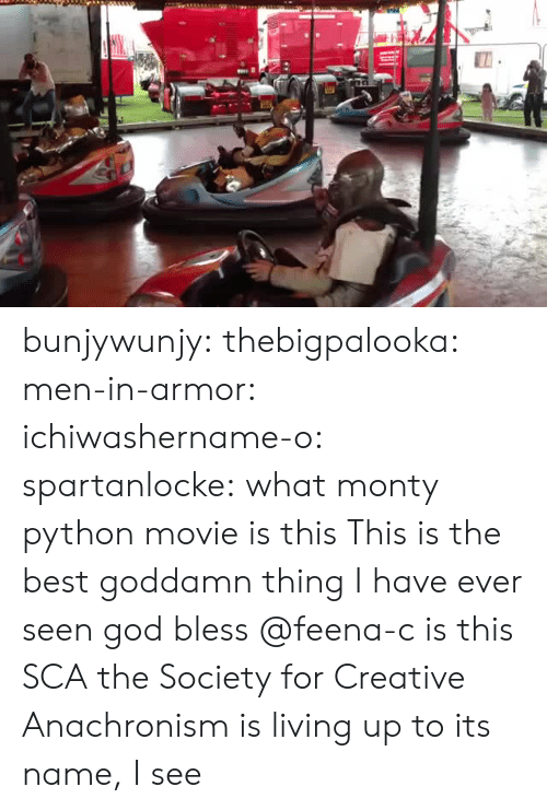 God, Tumblr, and Best: bunjywunjy: thebigpalooka:  men-in-armor:  ichiwashername-o:  spartanlocke:  what monty python movie is this   This is the best goddamn thing I have ever seen  god bless  @feena-c is this SCA  the Society for Creative Anachronism is living up to its name, I see