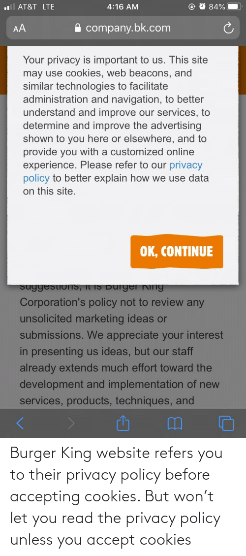 Burger King: Burger King website refers you to their privacy policy before accepting cookies. But won't let you read the privacy policy unless you accept cookies