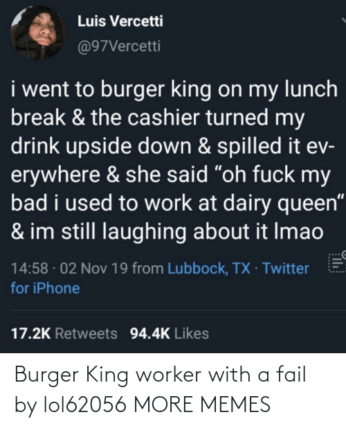 Burger King, Dank, and Fail: Burger King worker with a fail by lol62056 MORE MEMES