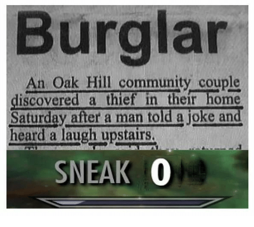 Community, Home, and Thief: Burglar  An Oak Hill community couple  discovered a thief in their home  Saturday after a man told a joke and  heard a laugh upstairs  SNEAK 0