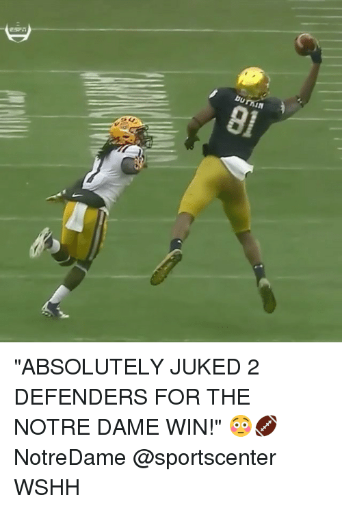 """Memes, SportsCenter, and Wshh: burnin  01 """"ABSOLUTELY JUKED 2 DEFENDERS FOR THE NOTRE DAME WIN!"""" 😳🏈 NotreDame @sportscenter WSHH"""