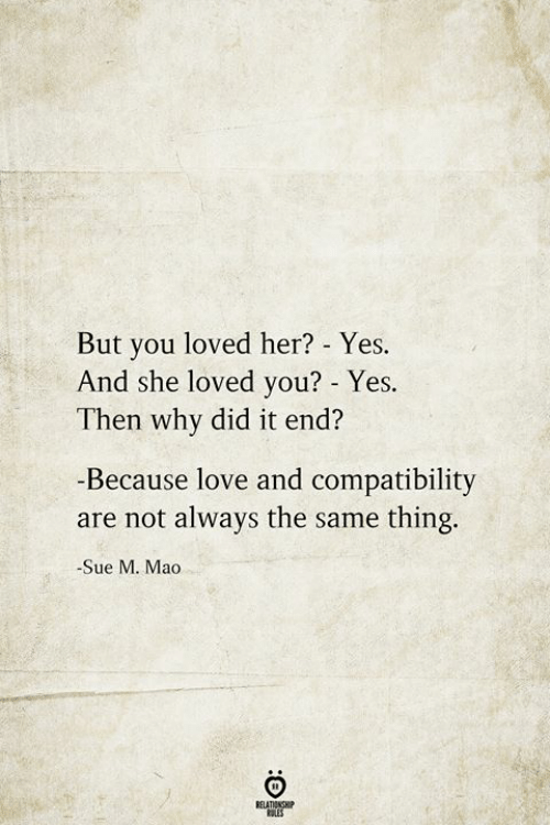 Love, Mao, and Her: But you loved her? - Yes.  And she loved you? - Yes.  Then why did it end?  -Because love and compatibility  are not always the same thing.  Sue M. Mao  BELATIONSHIP  LES