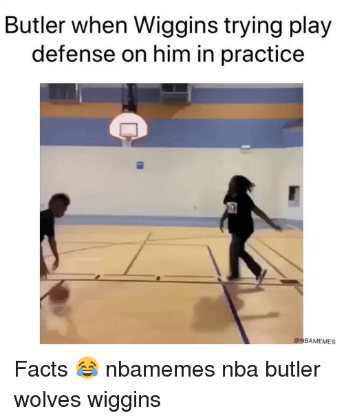 wiggins: Butler when Wiggins trying play  defense on him in practice  @NBAMEMES Facts 😂 nbamemes nba butler wolves wiggins