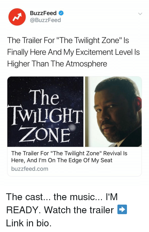"""Music, Buzzfeed, and Link: BuzzFeed  @BuzzFeed  The Trailer For """"The Twilight Zone"""" Is  Finally Here And My Excitement Level ls  Higher Than The Atmosphere  The  WILIGHT  ZONE  The Trailer For """"The Twilight Zone"""" Revival Is  Here, And I'm On The Edge Of My Seat  buzzfeed.com The cast... the music... I'M READY. Watch the trailer ➡️ Link in bio."""