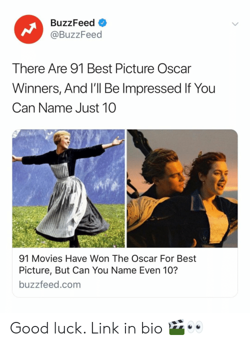 Movies, Best, and Buzzfeed: BuzzFeed o  @BuzzFeed  There Are 91 Best Picture Oscar  Winners, And I'll Be Impressed If You  Can Name Just 10  91 Movies Have Won The Oscar For Best  Picture, But Can You Name Even 10?  buzzfeed.com Good luck. Link in bio 🎬👀