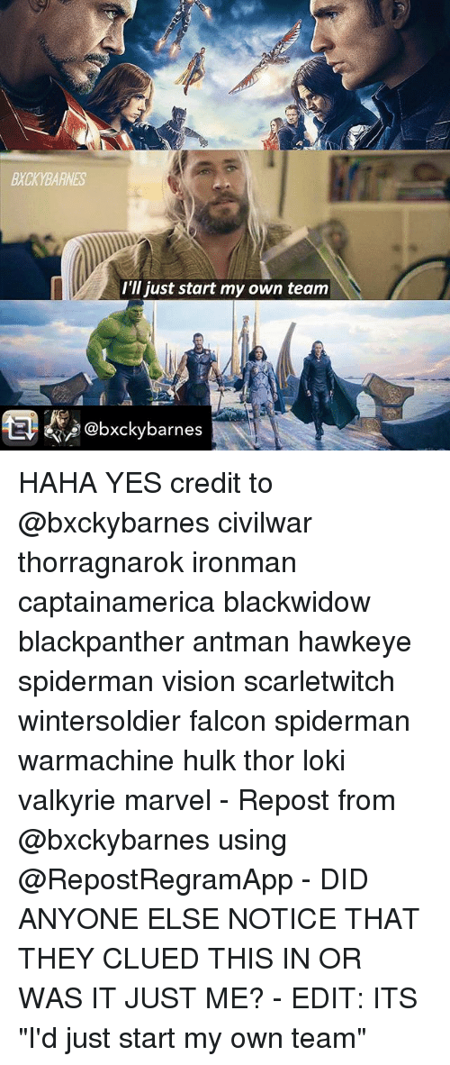 """Lokie: BXCKYBARNES  I'll just start my own team  @bxckybarnes HAHA YES credit to @bxckybarnes civilwar thorragnarok ironman captainamerica blackwidow blackpanther antman hawkeye spiderman vision scarletwitch wintersoldier falcon spiderman warmachine hulk thor loki valkyrie marvel - Repost from @bxckybarnes using @RepostRegramApp - DID ANYONE ELSE NOTICE THAT THEY CLUED THIS IN OR WAS IT JUST ME? - EDIT: ITS """"I'd just start my own team"""""""