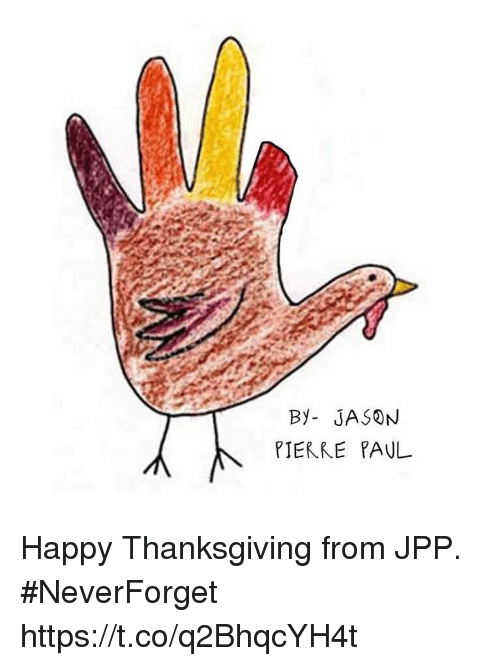Jason Pierre-Paul, Thanksgiving, and Happy: By- JASON  PIERRE PAUL Happy Thanksgiving from JPP. #NeverForget https://t.co/q2BhqcYH4t