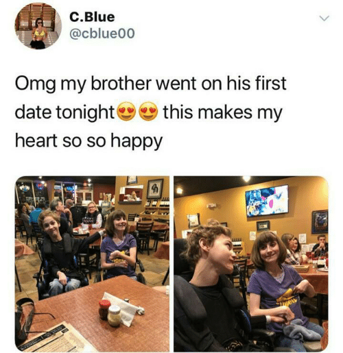 first date: C.Blue  @cblue00  Omg my brother went on his first  date tonight  this makes my  heart so so happy