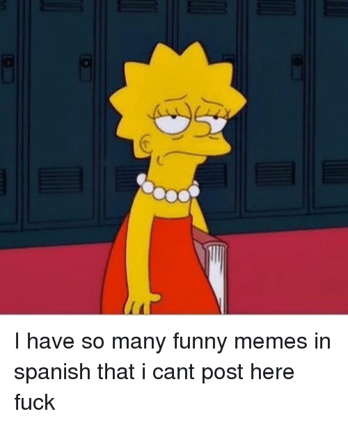 Funny, Memes, and Spanish: c I have so many funny memes in spanish that i cant post here fuck