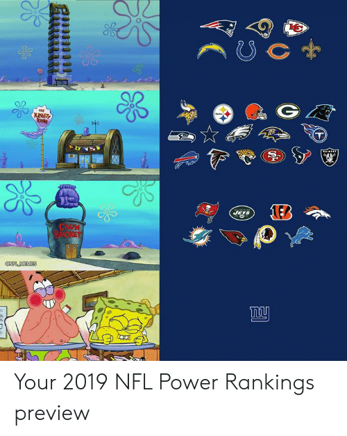 rankings: C  Jaries  THE  KRUSTY  JETS  CHOM  BUCKET  @NFL MEMES Your 2019 NFL Power Rankings preview
