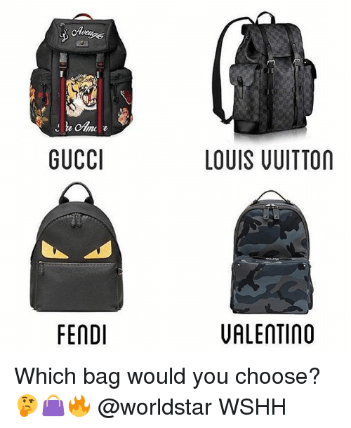 fendi: ca  GUCCI  LOUIS UUITTON  FENDI  VALENTINO Which bag would you choose? 🤔👜🔥 @worldstar WSHH
