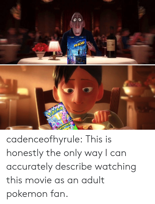 Pokemon, Target, and Tumblr: cadenceofhyrule:  This is honestly the only way I can accurately describe watching this movie as an adult pokemon fan.