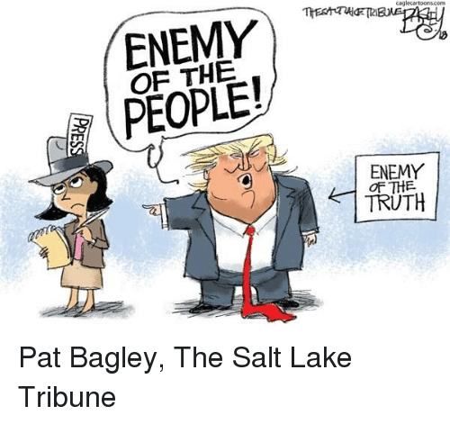 Salt, Com, and Enemy: caglecartoons.com  OF THE  PEOPLE!  2  ENEMY Pat Bagley, The Salt Lake Tribune