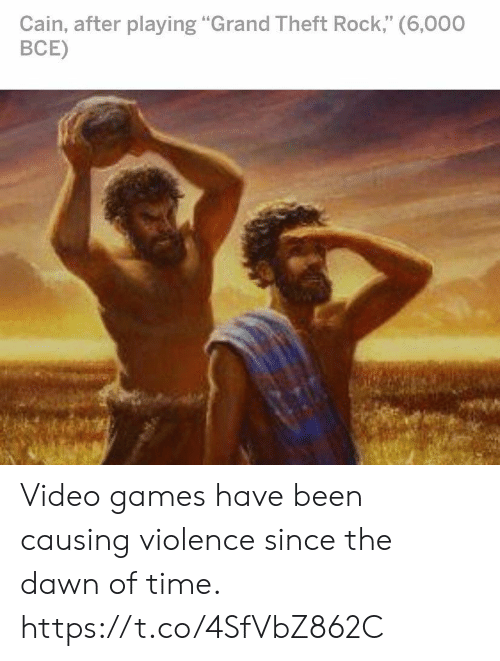 """Dawn: Cain, after playing """"Grand Theft Rock,"""" (6,000  ВСЕ) Video games have been causing violence since the dawn of time. https://t.co/4SfVbZ862C"""