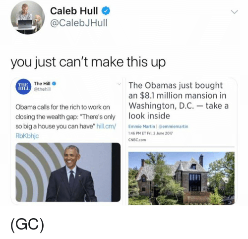 """Martin, Memes, and Obama: Caleb Hull  @CalebJHull  you just can't make this up  The Hill  @thehill  The Obamas just bought  an $8.1 million mansion in  Obama calls for the rich to work onWashington, D.C.- take a  closing the wealth gap: """"There's only ook inside  so big a house you can have"""" hill.cm Martin 