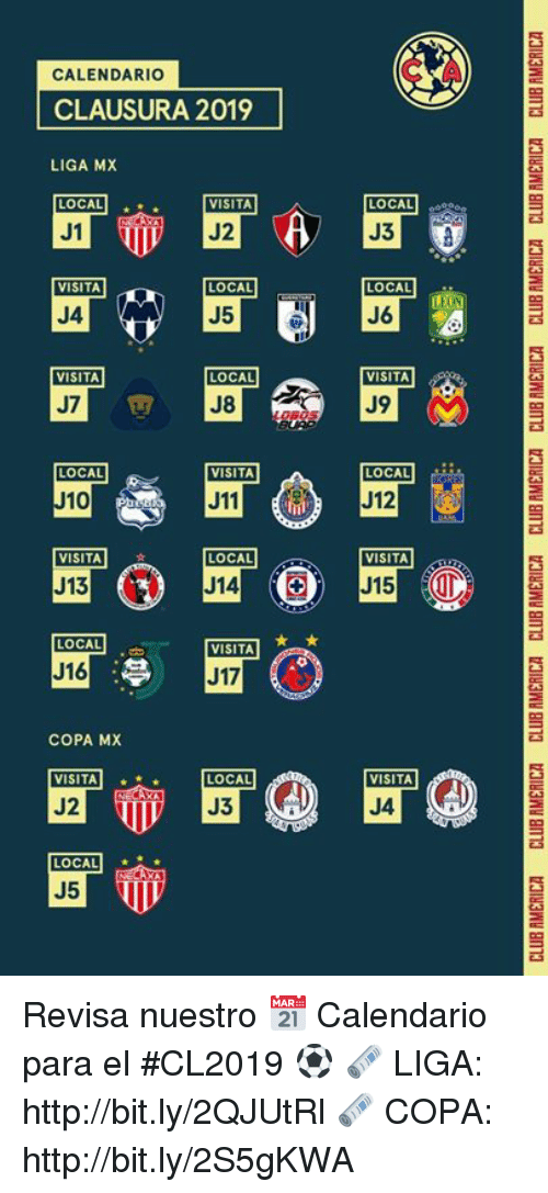 Http, Local, and Copa: CALENDARIO  CLAUSURA 2019  LIGA MX  2  LOCAL  VISITA  LOCAL  VISITA  LOCAL  LOCAL  VISITA  LOCAL  VISITA  LOCAL  VISITA  LOCAL  10  VISITA  LOCAL  VISITA  J13  J14  LOCAL  J16  J17  COPA MX  VISITA  LOCAL  VISITA  LOCALI Revisa nuestro 📅 Calendario para el #CL2019 ⚽️  🗞 LIGA: http://bit.ly/2QJUtRl  🗞 COPA: http://bit.ly/2S5gKWA