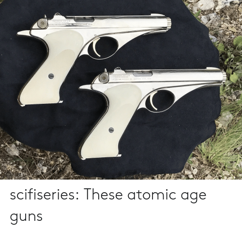 Guns, Tumblr, and Blog: CALI  L R  CALIBER 22 LR  PATENT PENDING  HE WHITNEY FIREARMS CO HARTFOR scifiseries:  These atomic age guns