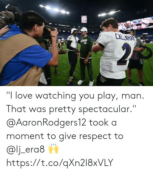 """spectacular: CALLAHAY  MERS  2  TBB """"I love watching you play, man. That was pretty spectacular.""""   @AaronRodgers12 took a moment to give respect to @lj_era8 🙌 https://t.co/qXn2l8xVLY"""