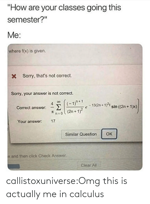 omg: callistoxuniverse:Omg this is actually me in calculus