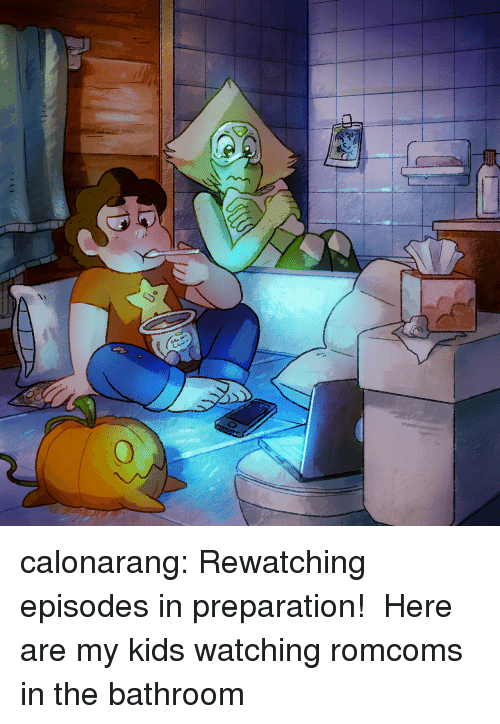 Target, Tumblr, and Blog: calonarang:  Rewatching episodes in preparation!  Here are my kids watching romcoms in the bathroom