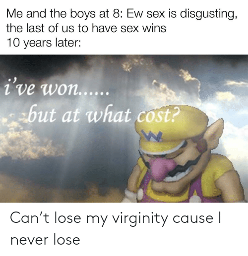 I Never: Can't lose my virginity cause I never lose