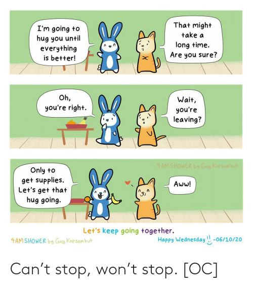 won: Can't stop, won't stop. [OC]