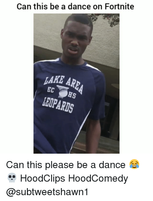 Hoodcomedy: Can this be a dance on Fortnite  AKE AR  LEOPARDS Can this please be a dance 😂💀 HoodClips HoodComedy @subtweetshawn1