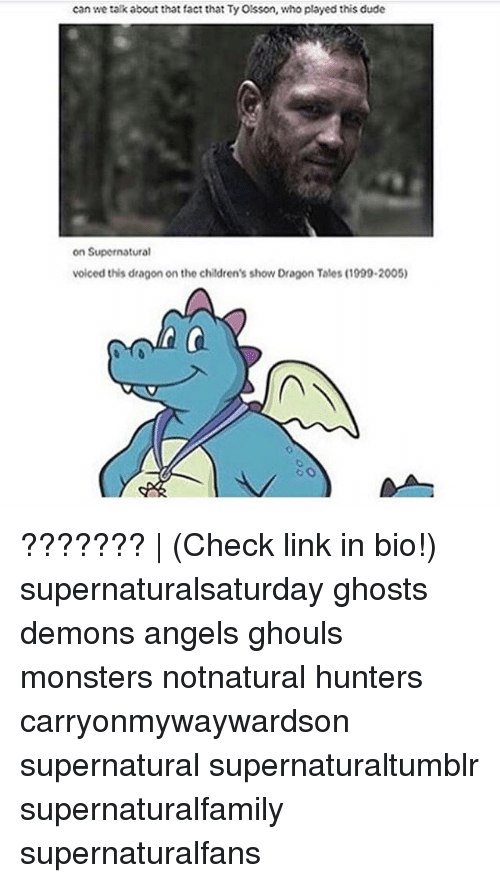 ghouls: can we talk about that fact that Ty Oisson, who played this dude  on Supernatural  voiced this dragon on the childrens show Dragon Tales (1099-2005) ??????? | (Check link in bio!) supernaturalsaturday ghosts demons angels ghouls monsters notnatural hunters carryonmywaywardson supernatural supernaturaltumblr supernaturalfamily supernaturalfans