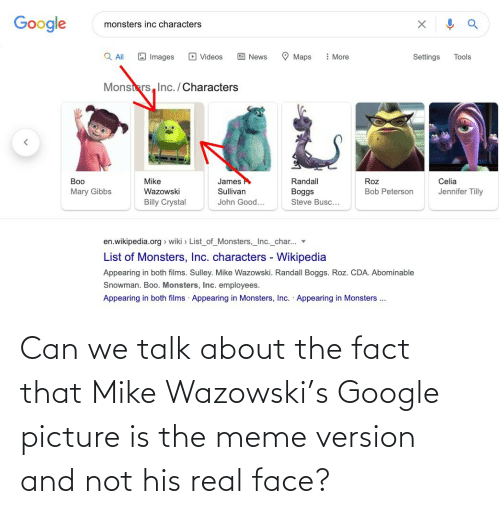 About The: Can we talk about the fact that Mike Wazowski's Google picture is the meme version and not his real face?