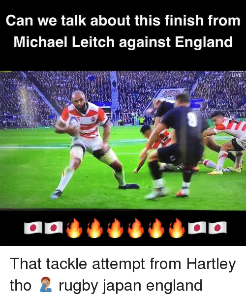 England, Japan, and Michael: Can we talk about this finish from  Michael Leitch against England That tackle attempt from Hartley tho 🤦🏽‍♂️ rugby japan england