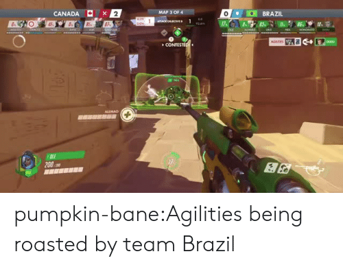 Bailey Jay, Bane, and Tumblr: CANADA 2  MAP 3 OF 4  0  O BRAZIL  CONTES  17  200  剧52 pumpkin-bane:Agilities being roasted by team Brazil