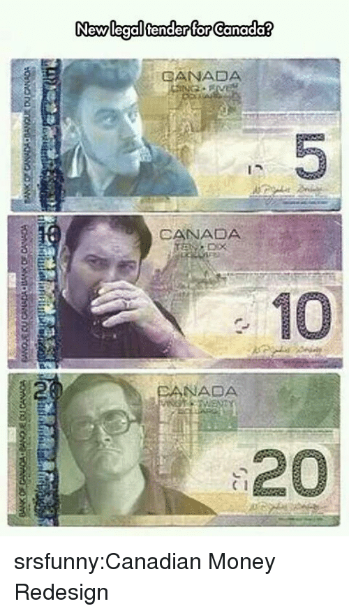 Money, Tumblr, and Blog: CANADA  CANADA  10  85  NADA  20  C 1 srsfunny:Canadian Money Redesign