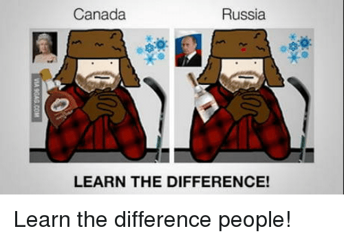 Canada, Russia, and People: Canada  Russia  LEARN THE DIFFERENCE! Learn the difference people!