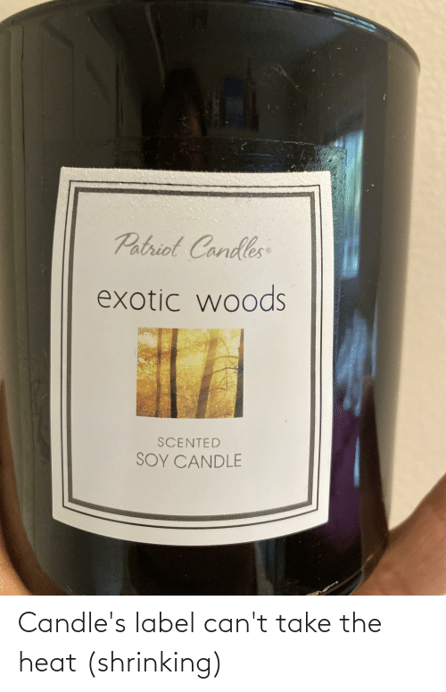 label: Candle's label can't take the heat (shrinking)